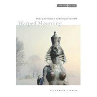 Warped Mourning /STANFORD UNIV PR/Alexander Etkind