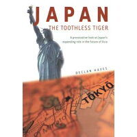 Japan, the Toothless Tiger Declan Hayes