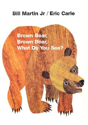 BROWN BEAR,BROWN BEAR WHAT DO YOU SEE(BB /HENRY HOLT (USA)/ERIC CARLE