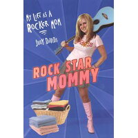 Rock Star Mommy: My Life as a Rocker Mom /CITADEL PR/Judy Davids