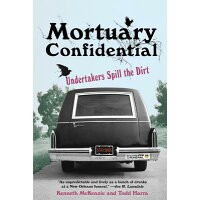 Mortuary Confidential: Undertakers Spill the Dirt /CITADEL PR/Todd Harra