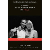 I Hope They Serve Beer in Hell /CITADEL PR/Tucker Max