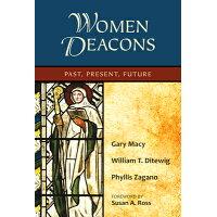 Women Deacons: Past, Present, Future /PAULIST PR/Gary Macy
