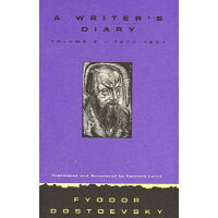A Writer's Diary Volume 2: 1877-1881 /NORTHWESTERN UNIV PR/Fyodor Dostoevsky