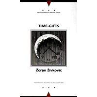 Time Gifts /NORTHWESTERN UNIV PR/Zoran Zivkovic