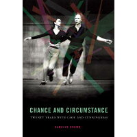 Chance and Circumstance: Twenty Years with Cage and Cunningham /NORTHWESTERN UNIV PR/Carolyn Brown