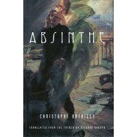 Absinthe /NORTHWESTERN UNIV PR/Christophe Bataille