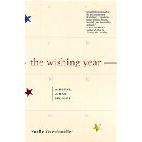 The Wishing Year: A House, a Man, My Soul /RANDOM HOUSE INC/Noelle Oxenhandler