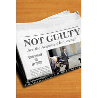 Not Guilty: Are the Acquitted Innocent? /NEW YORK UNIV PR/Daniel Givelber