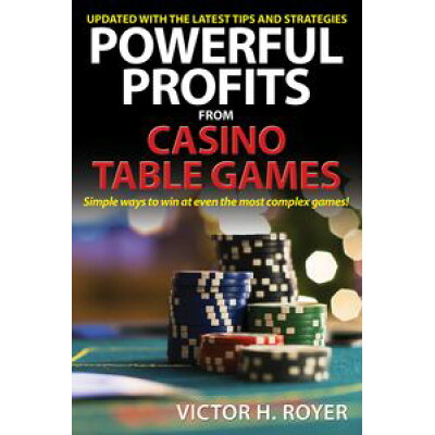 Powerful Profits from Casino Table Games /CITADEL PR/Victor H. Royer