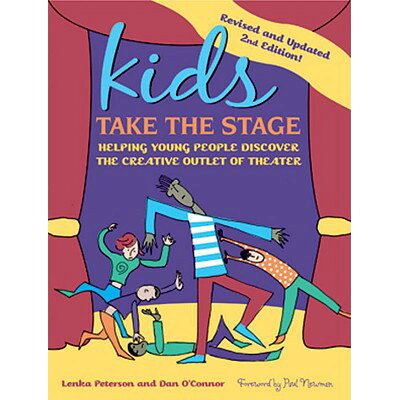 Kids Take the Stage: Helping Young People Discover the Creative Outlet of Theater Revised and Upd/BACK STAGE BOOKS/Lenka Peterson