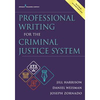 Professional Writing for the Criminal Justice System /SPRINGER PUB/Jill Harrison