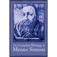 Complete Writings Menno Simons /HERALD PR/J. C. Wenger