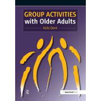 Group Activities with Older Adults Vicki Dent