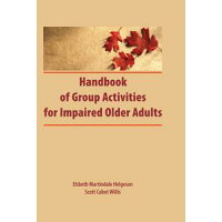 Handbook of Group Activities for Impaired Adults Elsbeth Martindale