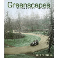 Greenscapes: Olmsted's Pacific Northwest /WASHINGTON STATE UNIV PR/Joan Hockaday