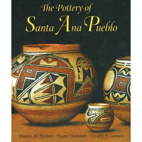 The Pottery of Santa Ana Pueblo /MUSEUM OF NEW MEXICO PR/Francis Harvey Harlow