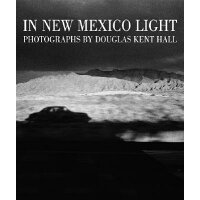 In New Mexico Light /MUSEUM OF NEW MEXICO PR/Douglas Kent Hall
