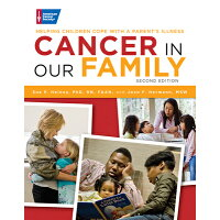Cancer in Our Family: Helping Children Cope with a Parent's Illness /AMER CANCER SOC/Sue P. Heiney