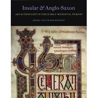 Insular and Anglo-Saxon Art and Thought in the Early Medieval Period /INDEX OF CHRISTIAN ART/Colum Hourihane