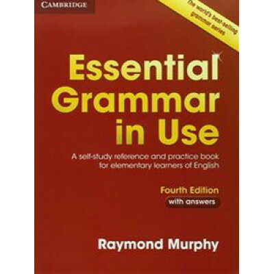 Essential Grammar in Use with Answers: A Self-Study Reference and Practice Bofor Elementary Learners of English