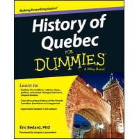 History of Quebec for Dummies /FOR DUMMIES/Bedard