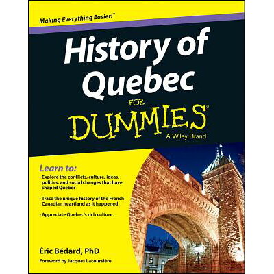 History of Quebec for Dummies /FOR DUMMIES/?ric B?dard