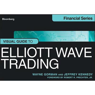 Visual Guide to Elliott Wave Trading /BLOOMBERG PR/Wayne Gorman