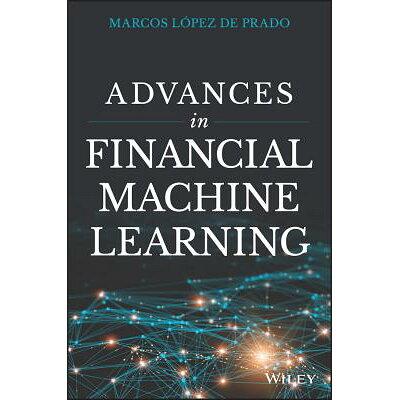 Advances in Financial Machine Learning /JOHN WILEY & SONS INC/Marcos Lopez de Prado