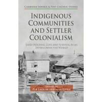 Indigenous Communities and Settler Colonialism: Land Holding, Loss and Survival in an Interconnected 2015/SPRINGER VERLAG GMBH/Z. Laidlaw