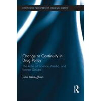 Change or Continuity in Drug PolicyThe Roles of Science, Media, and Interest Groups Julie Tieberghien