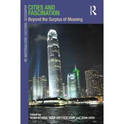 Cities and FascinationBeyond the Surplus of Meaning Wolf-Dietrich Sahr