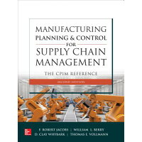 Manufacturing Planning and Control for Supply Chain Management: The Cpim Reference, Second Edition /MCGRAW HILL BOOK CO/F. Robert Jacobs