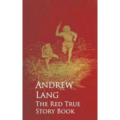 The Red True Story Book (Classic Reprint) /LULU PR/Andrew Lang