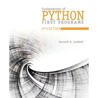 Fundamentals of Python: First Programs /COURSE TECHNOLOGY/Kenneth A. Lambert
