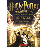 Harry Potter and the Cursed Child, Parts One and Two: The Official Playscript of the Original West E /SCHOLASTIC/J. K. Rowling