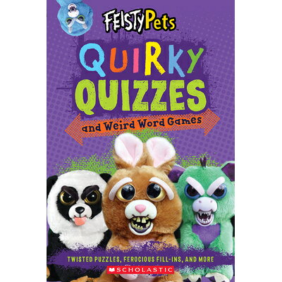 Quirky Quizzes and Funny Fill-Ins (Feisty Pets) /SCHOLASTIC/Scholastic