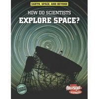 How Do Scientists Explore Space? /HEINEMANN LIB/Robert Snedden