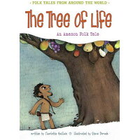 The Tree of Life: An Amazonian Folk Tale /HEINEMANN LIB/Charlotte Guillain
