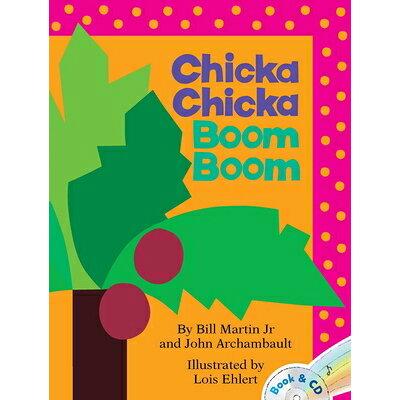 CHICKA CHICKA BOOM BOOM(P W/CD) /LITTLE SIMON (USA)/BILL MARTIN, JR./EHLERT, LOIS