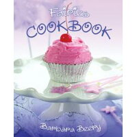 Fairies Cookbook /GIBBS SMITH PUB/Barbara Beery