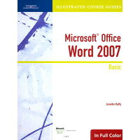 Microsoft Office Word 2007: Basic /COURSE TECHNOLOGY/Jennifer Duffy