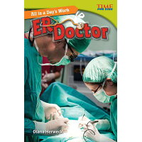 All in a Day's Work: Er Doctor (Challenging) /TEACHER CREATED MATERIALS/Diana Herweck