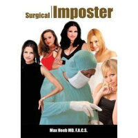 Surgical Imposter Max Heeb MD. F.A.C.S.