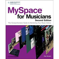 MySpace for Musicians: The Comprehensive Guide to Marketing Your Music Online /COURSE TECHNOLOGY/Fran Vincent