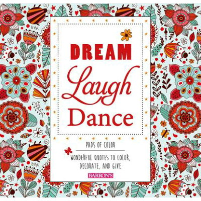 Dream Laugh Dance: Wonderful Quotes to Color, Decorate, and Give /BES PUB/Arsedition