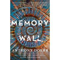 Memory Wall: Stories /SCRIBNER  MACMILLAN/Anthony Doerr