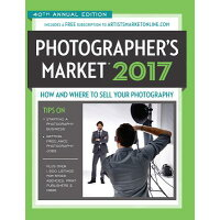 2017 Photographer's Market: How and Where to Sell Your Photography Fortieth/NORTH LIGHT/WRITERS DIGEST/Noel Rivera