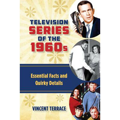 Television Series of the 1960s: Essential Facts and Quirky Details /ROWMAN & LITTLEFIELD/Vincent Terrace