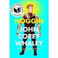 Noggin Reprint/ATHENEUM BOOKS/John Corey Whaley